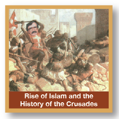 Rise of Islam and the History of the Crusades